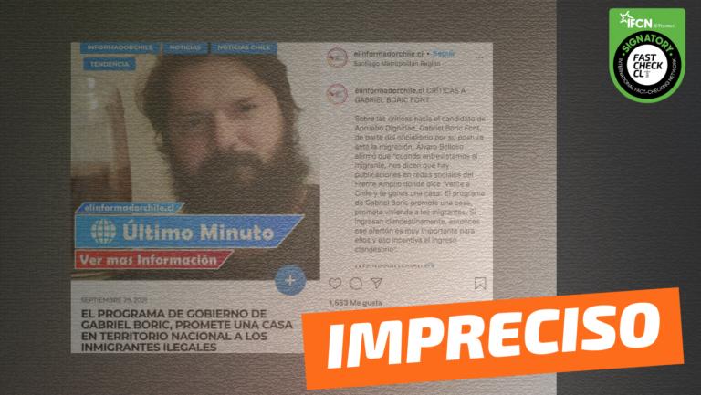 """Read more about the article """"El programa de Gobierno de Gabriel Boric promete una casa en territorio nacional a los inmigrantes ilegales"""": #Impreciso"""