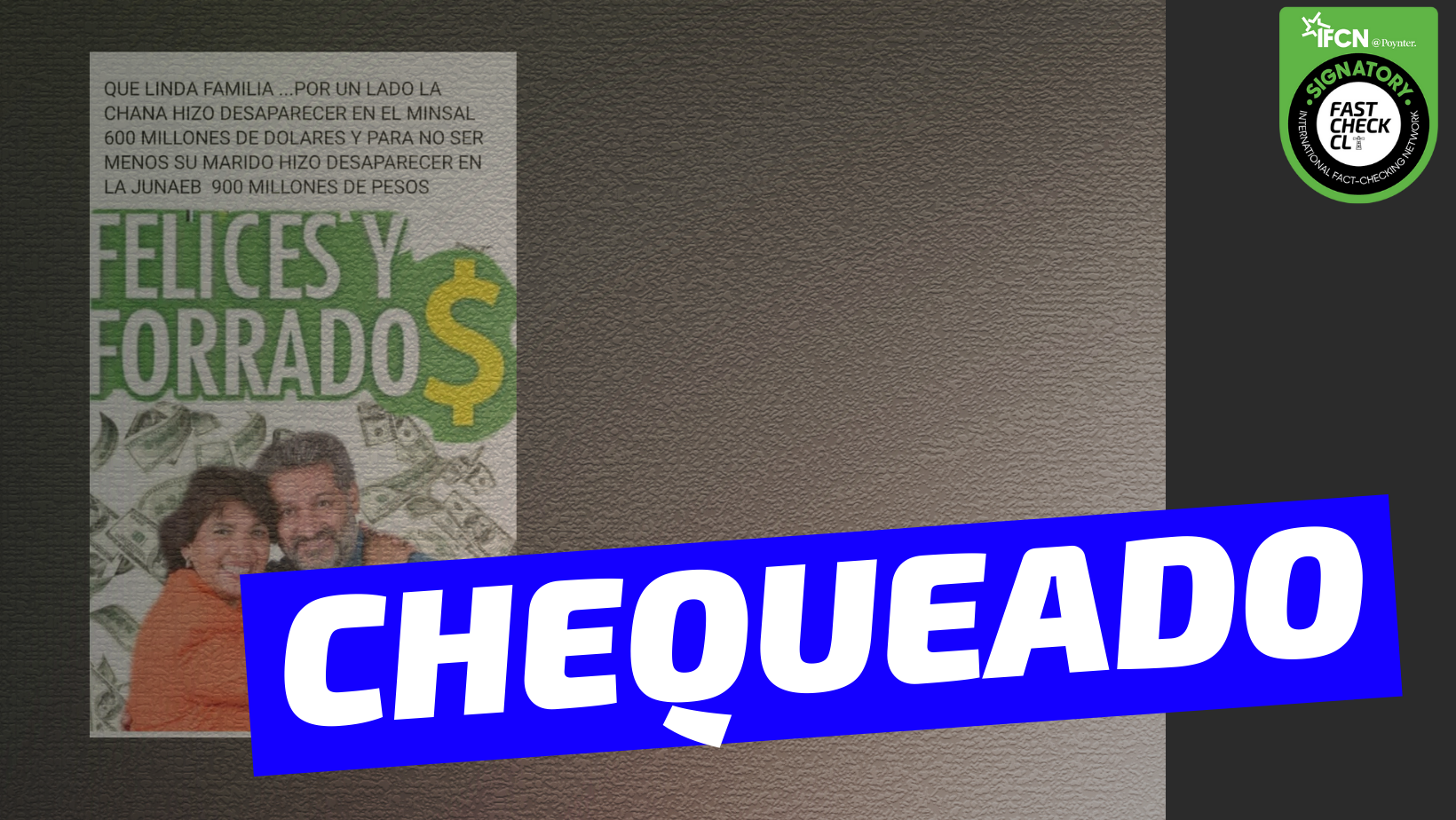 """Read more about the article """"Yasna Provoste hizo desaparecer en el Minsal 600 millones de dólares y para no ser menos, su marido hizo desaparecer en la Junaeb 900 millones de pesos"""": #Chequeado"""