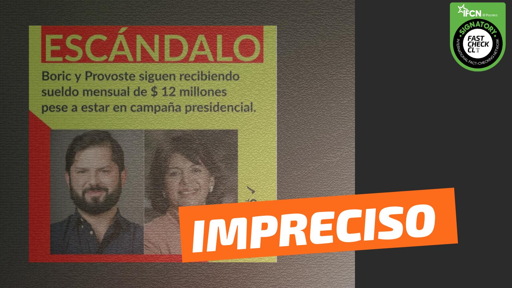 """Read more about the article (Imagen): """"Boric y Provoste siguen recibiendo sueldo mensual de $12 millones pese a estar en campaña"""": #Impreciso"""