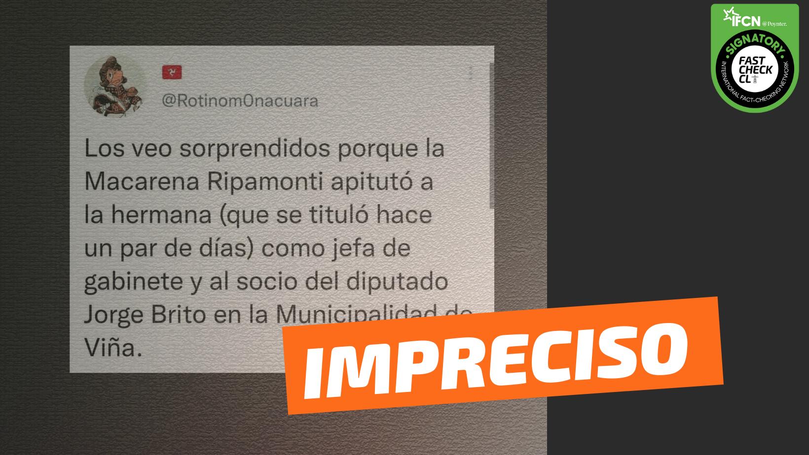 """Read more about the article """"Macarena Ripamonti apitutó a la hermana (que se tituló hace un par de días) y al socio del diputado Jorge Brito en la Municipalidad de Viña"""": #Impreciso"""